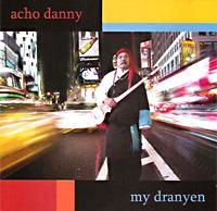 acho_danny_my_dranyen